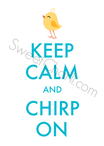 Keep Calm and Chirp on FREE Easter printable