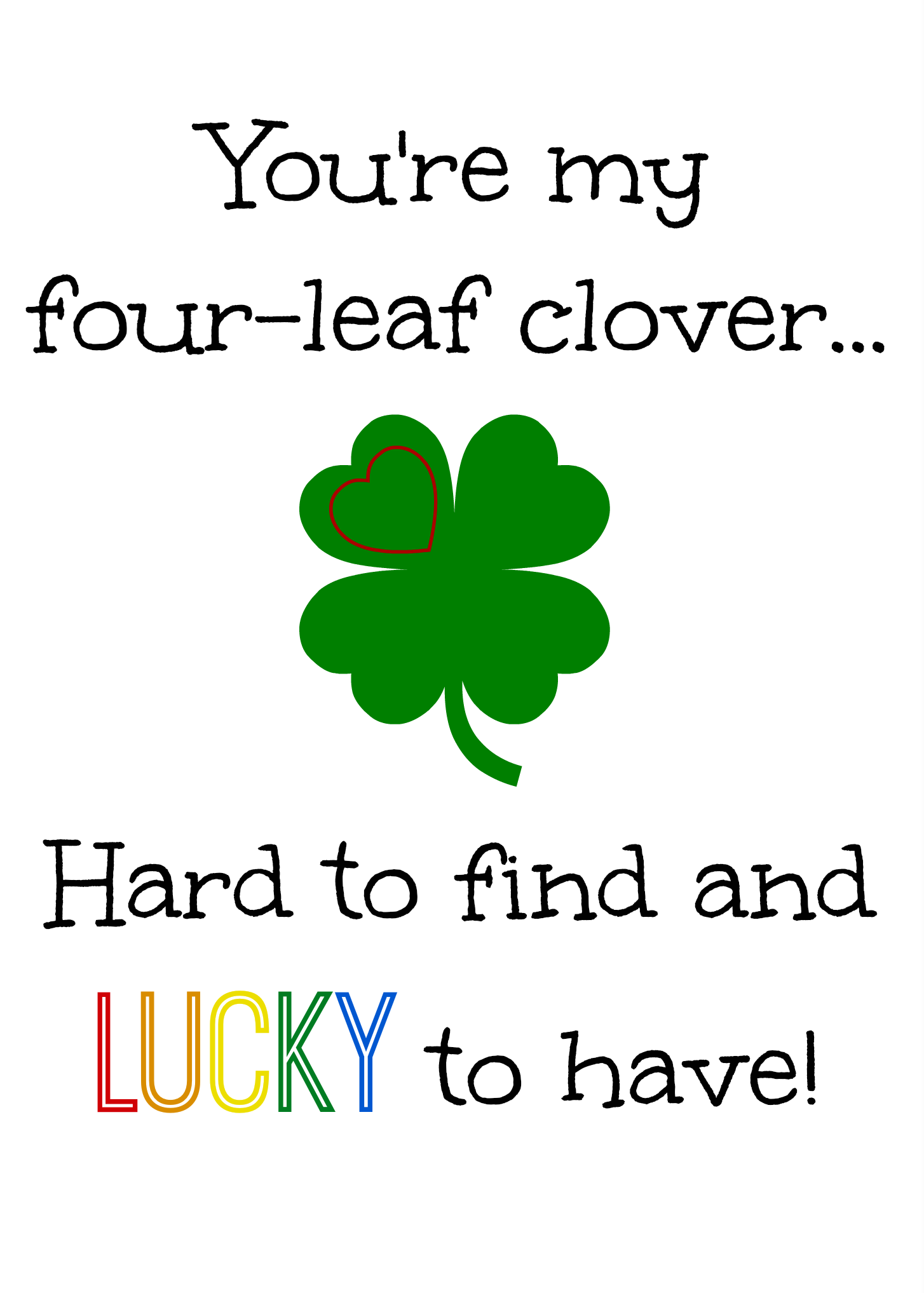 image regarding 4 Leaf Clover Printable named Youre My 4 Leaf Clover, Difficult toward Uncover and Fortunate in direction of Contain.