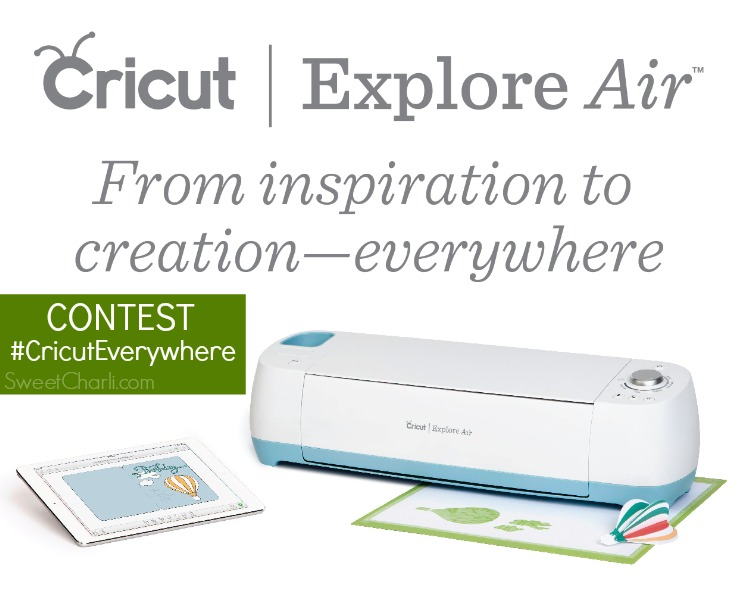 cricut everywhere contest cricut explore