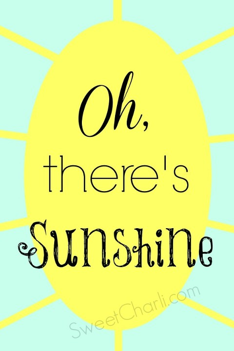 Oh there's sunshine free printable