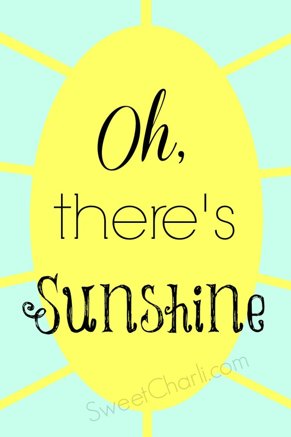 There's Sunshine Free Printable
